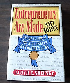 Entrepreneurs Are Made Not Born by Lloyd Shefsky