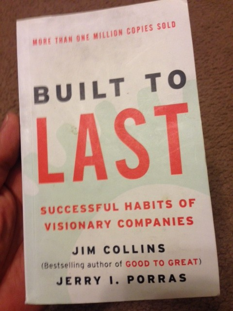 Built to Last by Jim Collins and Jerry Porras